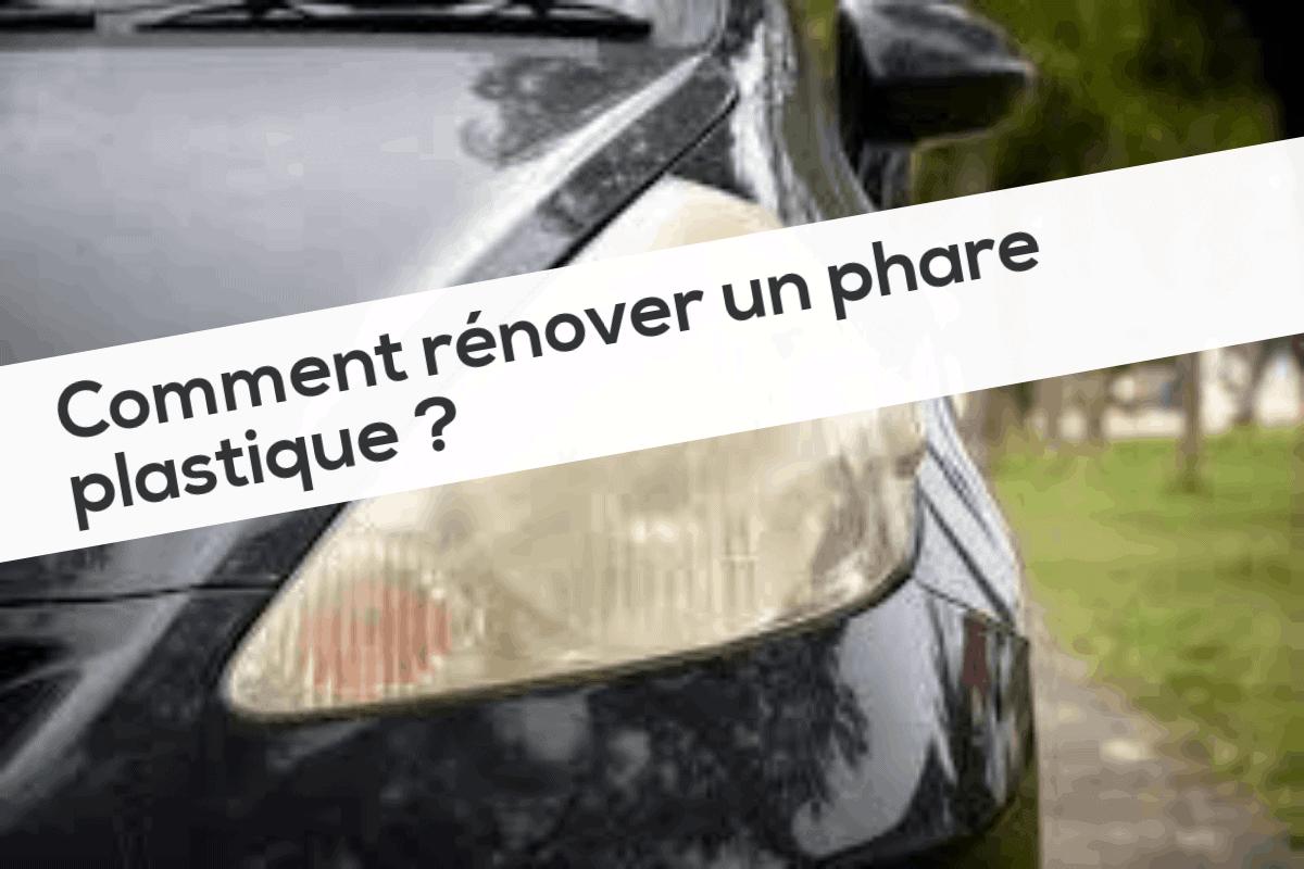 Comment rénover un phare plastique