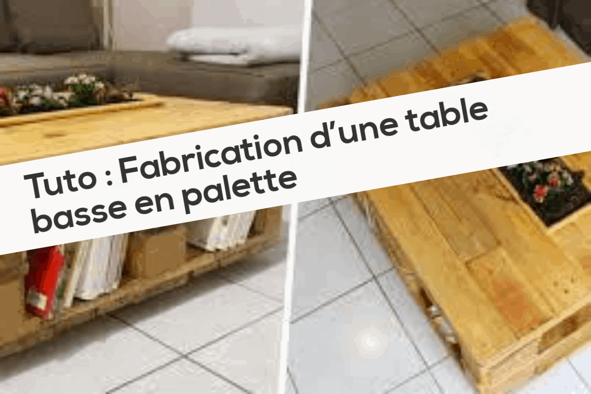 Tuto : Fabrication d'une table basse en palette