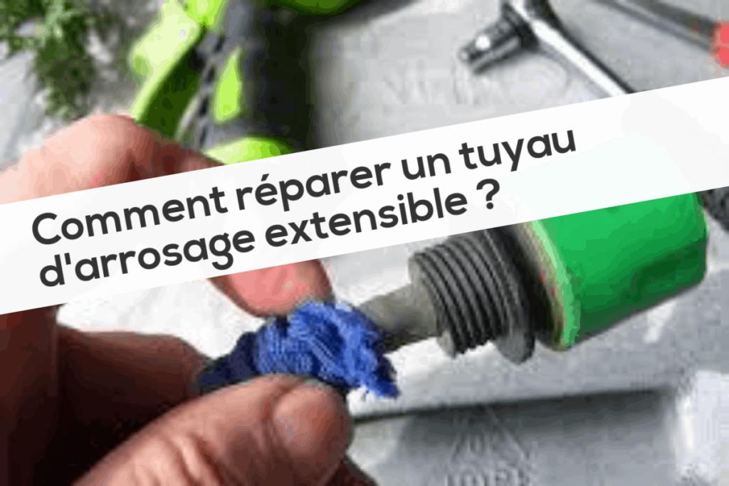 Comment réparer un tuyau d'arrosage extensible ?