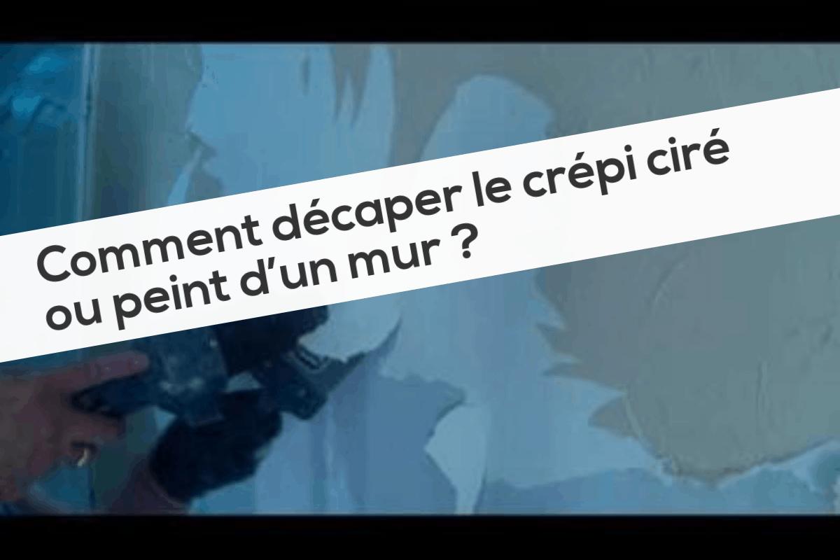 Comment décaper le crépi ciré ou peint d'un mur
