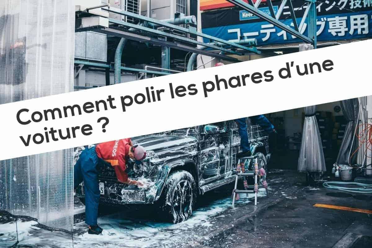 Comment polir les phares d'une voiture
