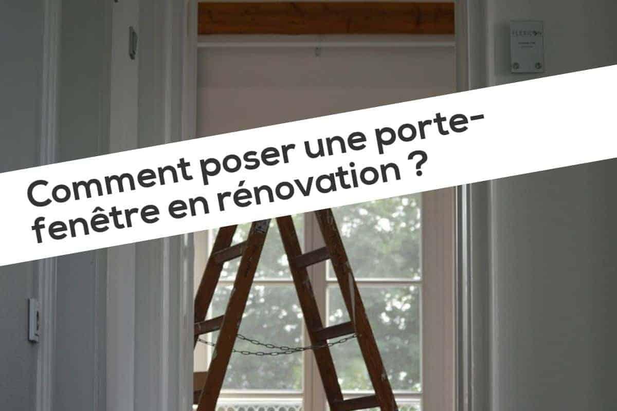 Comment poser une porte-fenêtre en rénovation