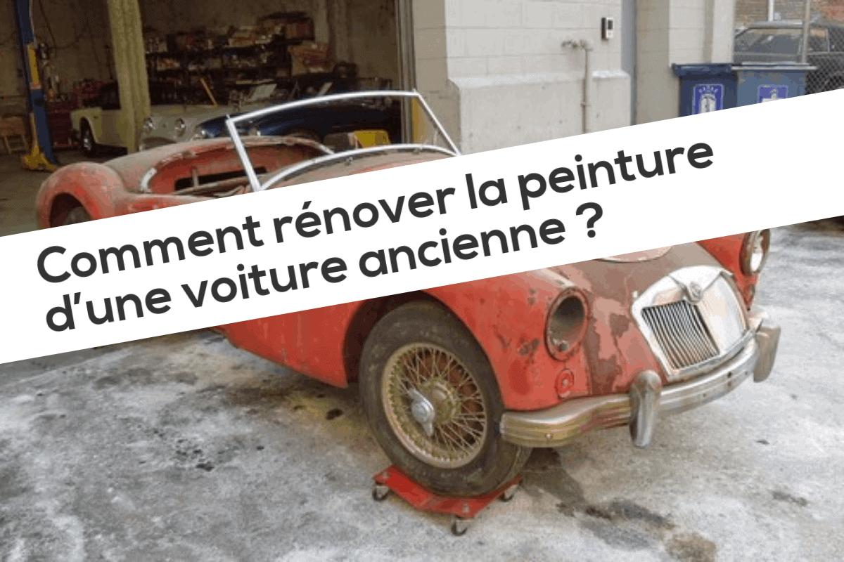 Comment rénover la peinture d'une voiture ancienne