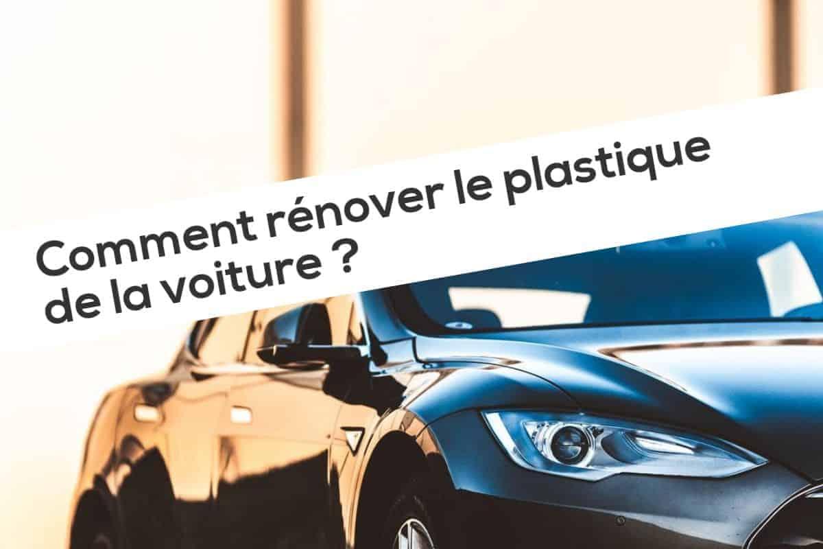 Comment rénover le plastique de la voiture