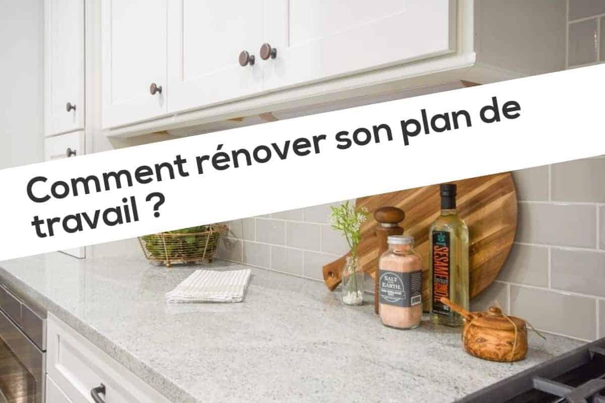Comment Renover Son Plan De Travail