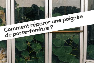 Comment réparer une poignée de porte-fenêtre