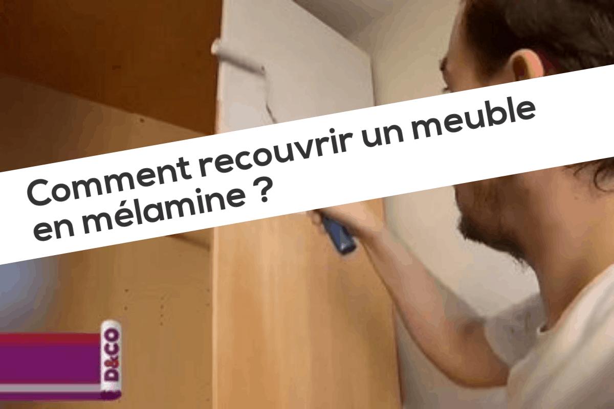 Comment Recouvrir Un Meuble En Melamine