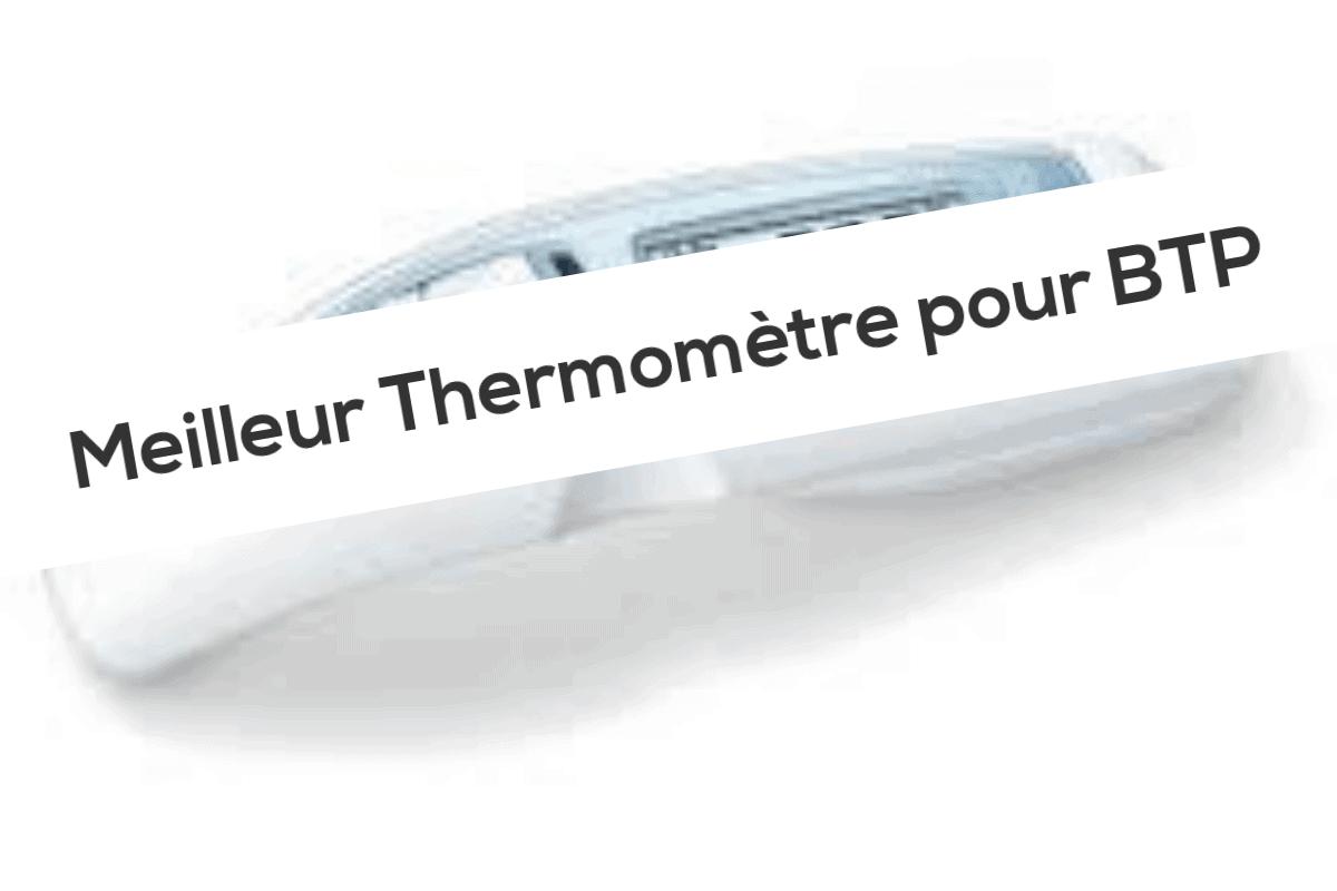 Meilleur Thermomètre pour BTP