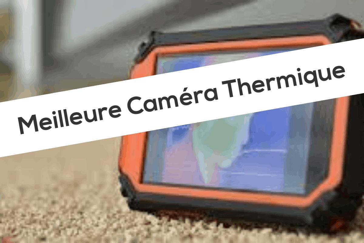Meilleure Caméra Thermique