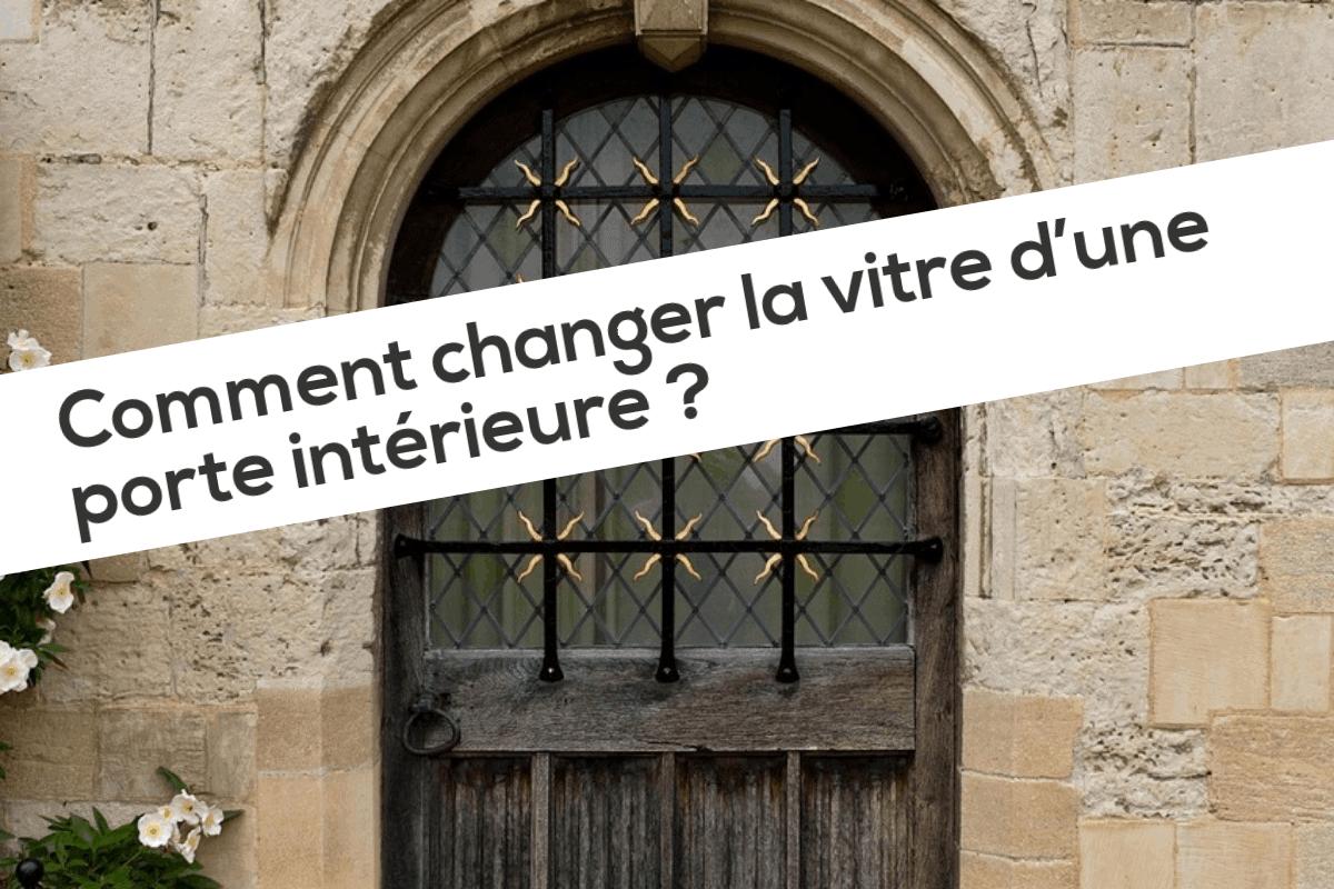 Comment changer la vitre d'une porte intérieure ?