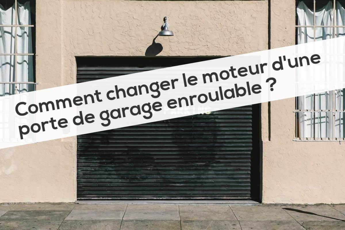 Comment changer le moteur d'une porte de garage enroulable