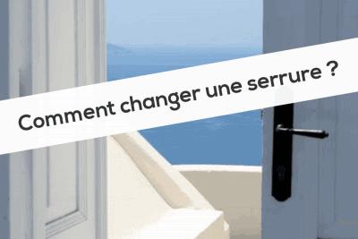Comment changer une serrure