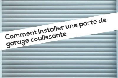 Comment installer une porte de garage coulissante