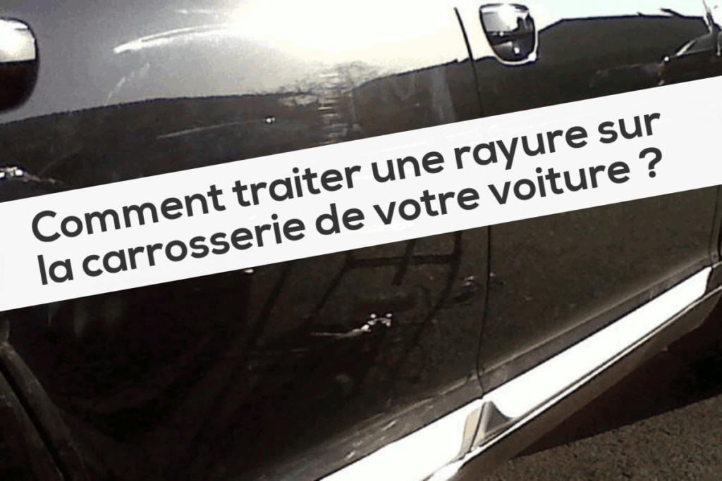 Comment traiter une rayure sur la carrosserie de votre voiture