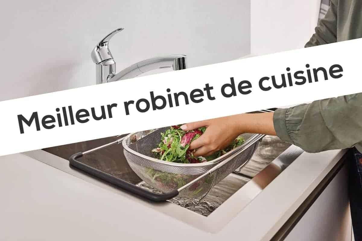 Meilleur robinet de cuisine