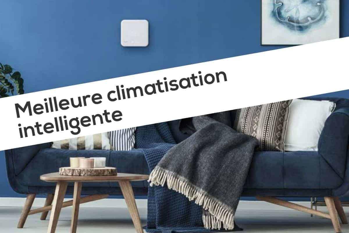 Meilleure climatisation intelligente